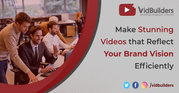 Make Stunning Videos that Reflect Your Brand Vision Efficiently
